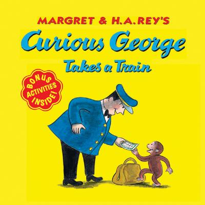 Curious George Takes a Train By Rey, Margret/ Rey, H. A. (ILT)