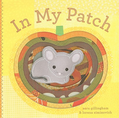 In My Patch By Gillingham, Sara/ Siminovich, Lorena (ILT)